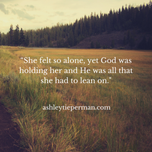 """She felt so alone, yet God was holding (1)"