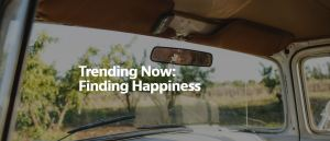 Trending Now Finding Happiness