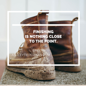 Finishing is nothing close to the point.