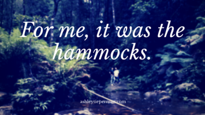 For me, it was the hammocks.
