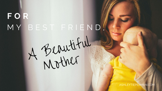 For My Best Friend, A Beautiful Mother